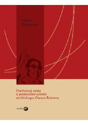 Duchovná cesta a pastorálne učenie arcibiskupa Oscara Romera