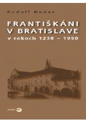 Františkáni v Bratislave 1238-1950