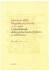 Literárne dielo Hugolína Gavloviča